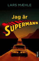 Jag är Supermann. Noveller / romansyklus for ungdom (og voksne)
